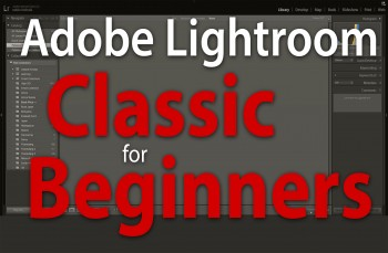 Adobe Lightroom Classic for Beginners
