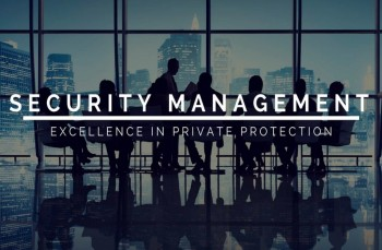Security Management: Excellence in Private Physical Security Protection