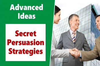Ultimate Persuasion Strategies! – Secret Influence Tools & Skills