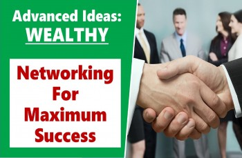 Personal / Business Networking Skills For Maximum Success!