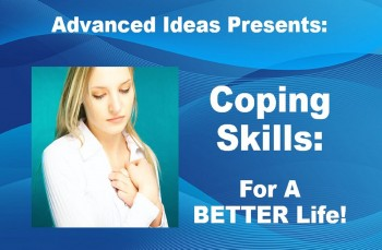 Coping Skills: For A Better Life!