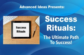 Success Rituals: The Ultimate Path To Success