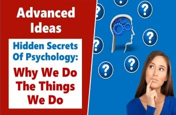 Secrets Of Psychology - Why People Do The Things They Do
