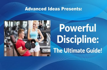 Powerful Discipline: The Ultimate Guide