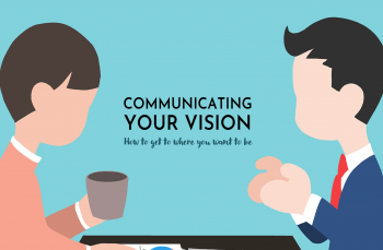 How to Communicate Your Vision and Values