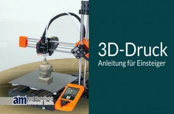 3D Druck Anleitung für Einsteiger | 2020 Edition