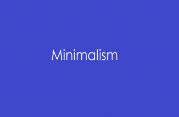 Minimalism - minimalist guide to the pursuit of less