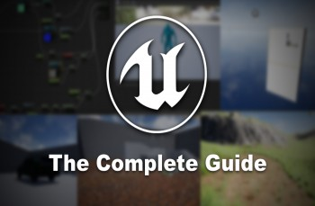 Unreal Engine 4 : The Complete Guide (2020)