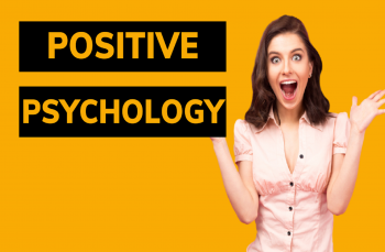 Positive Psychology - Optimism, Attitude, & Self Image