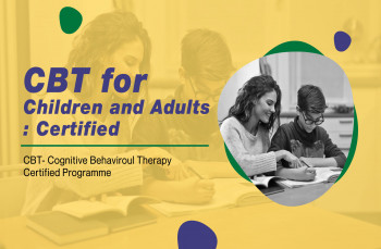 CBT for Children and Adults: CERTIFIED